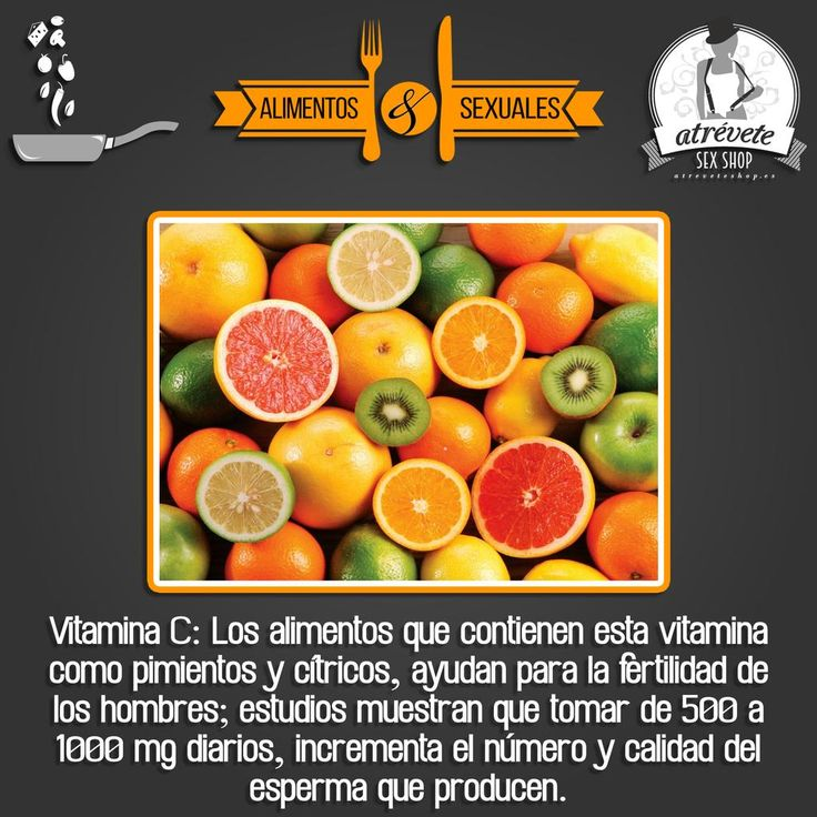 Alimentación #Sexual, Vitamina C, tomar de 500 a 1000 mg diarios, incrementa el número y calidad del esperma.