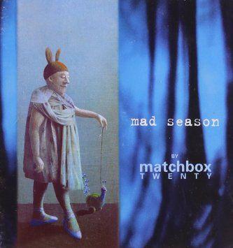 Mad Season | Matchbox 20