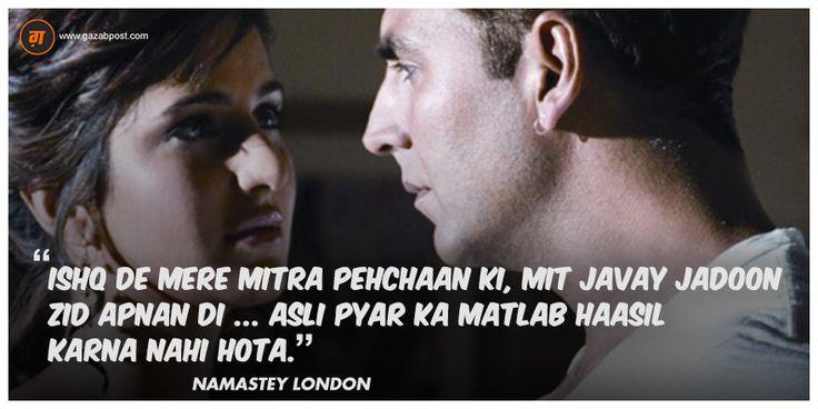 """Ishq de mere mitra pehchaan ki, mit javay jadoon zid apnan di ... asli pyar ka matlab haasil karna nahi hota."" - Namastey London #Bollywood #Dialogues #Movies #AkshayKumar #KatrinaKaif #Love #Romance"