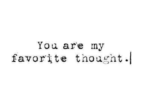 ❤You are my favorite thought.❤