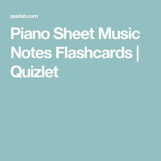 Piano Sheet Music Notes Flashcards | Quizlet