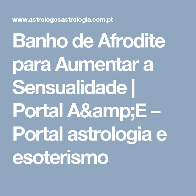 Banho De Afrodite Para Aumentar A Sensualidade Portal A E