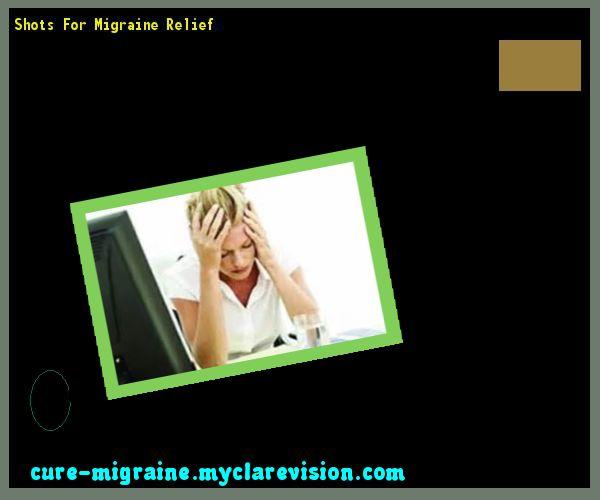 Shots For Migraine Relief 185342 - Cure Migraine