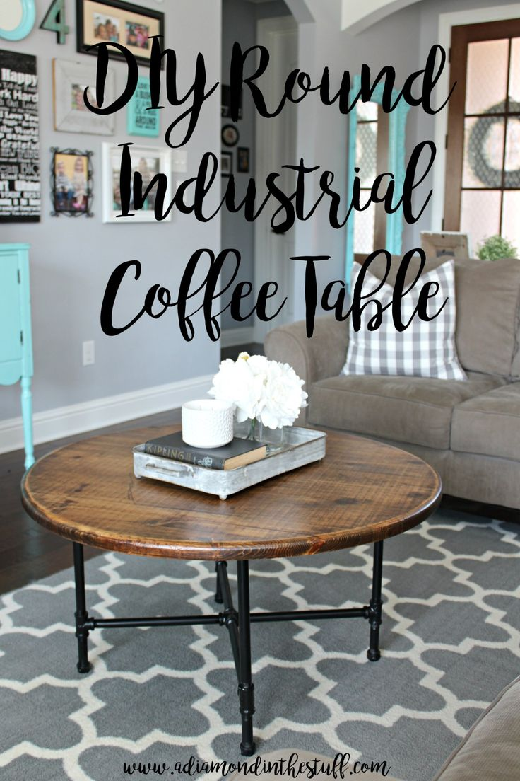 Best 25 industrial coffee tables ideas on pinterest for Diy round farmhouse table plans