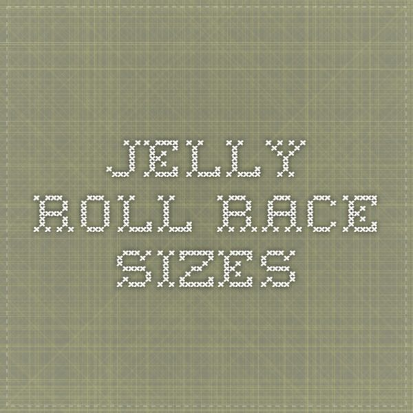 Jelly Roll Race Sizes