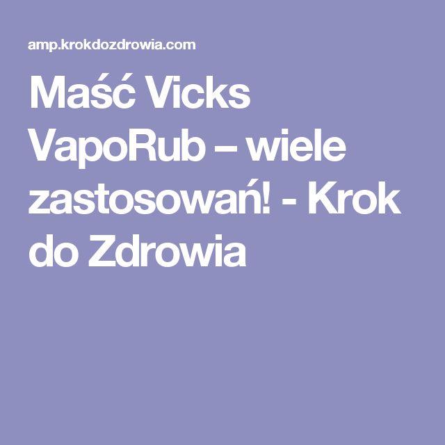 Maść Vicks VapoRub – wiele zastosowań! - Krok do Zdrowia