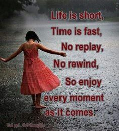 Life Is Short Enjoy Every Moment # Quote
