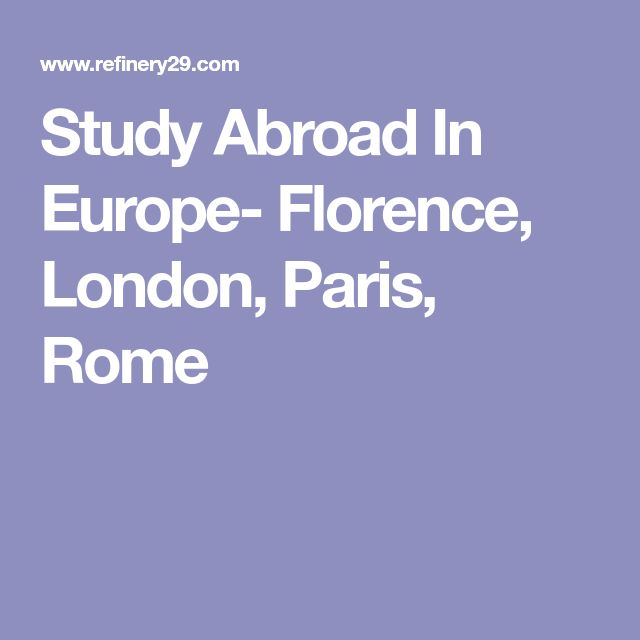 Study Abroad In Europe- Florence, London, Paris, Rome