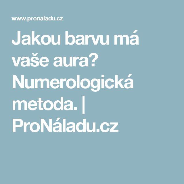 Jakou barvu má vaše aura? Numerologická metoda. | ProNáladu.cz