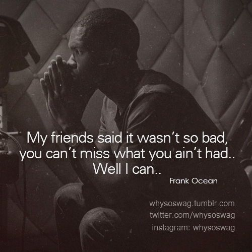 Sad Quotes About Depression: 1000+ Frank Ocean Quotes On Pinterest
