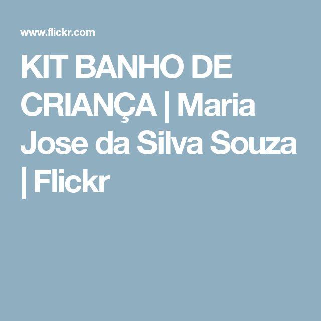 KIT BANHO DE CRIANÇA | Maria Jose da Silva Souza | Flickr