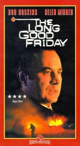 """The Long Good Friday (1980)   Watched - 12/04/2014.  """"I've put money in all your pockets........"""""""