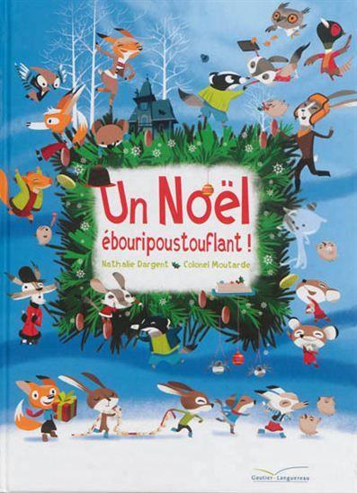 Un Noël ébouripoustouflant ! - NATHALIE DARGENT - COLONEL MOUTARDE