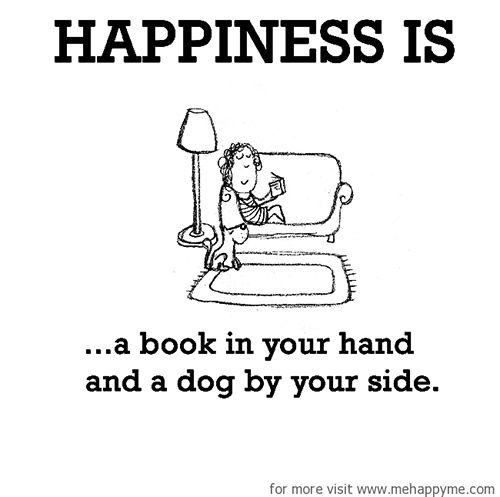 Happiness #23: Happiness is a book in your hand and a dog by your side.