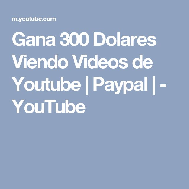 Gana 300 Dolares Viendo Videos de Youtube | Paypal | - YouTube