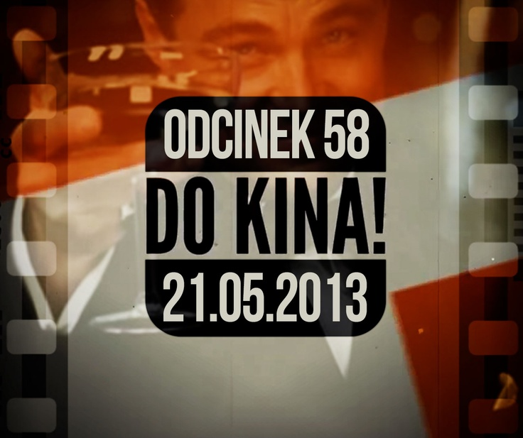 Do Kina #58  http://www.orange.pl/kid,4003145976,id,4003246994,title,Do-kina-odc-58,video.html