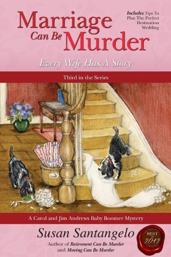 Marriage Can Be Murder — Every Wife Has A Story (A Baby Boomer Mystery Book 3) by Susan Santangelo – Good Things