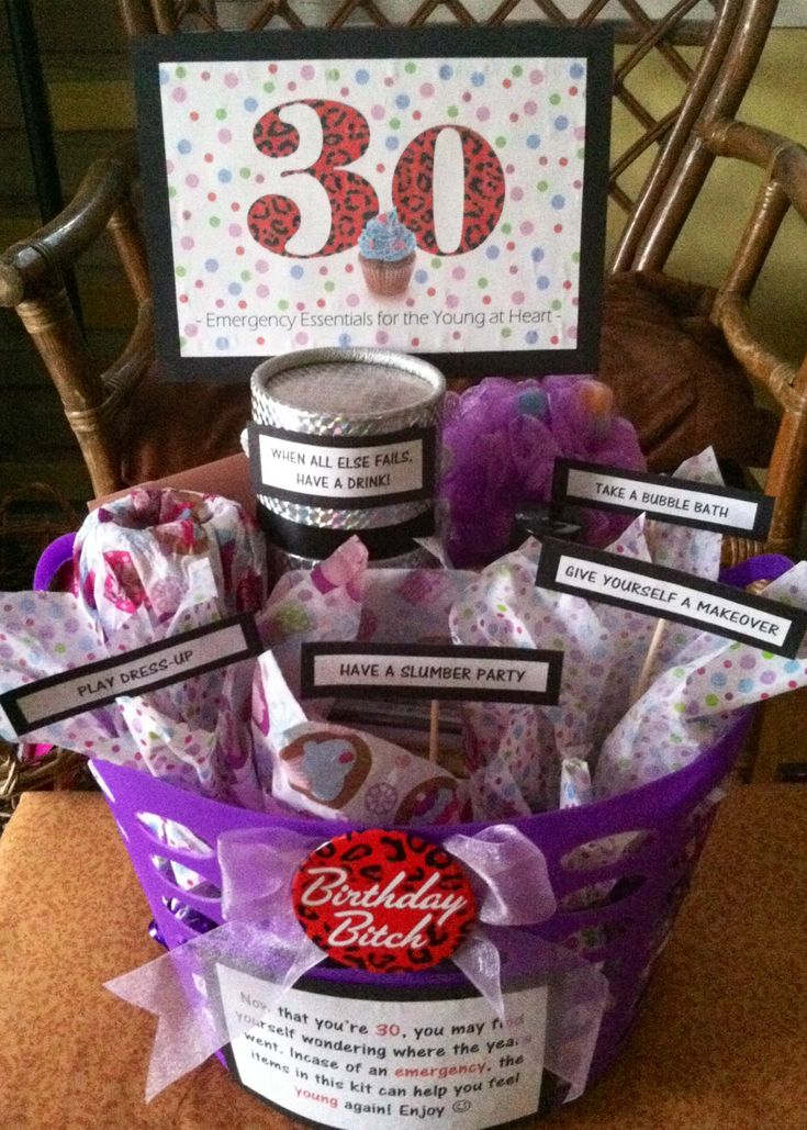"30th Birthday Gift Basket. 5 gifts in 1! Emergency Essentials for the Young at Heart: ""TAKE A BUBBLE BATH""=Loofah & Bubble Bath, ""GIVE YOURSELF A MAKEOVER""=Makeup & Nail Polish/Accessories, ""PLAY DRESS-UP""=Jewelry, ""HAVE A SLUMBER PARTY""=Movie From Childhood/Early Teens, Popcorn & Candy, ""WHEN ALL ELSE FAILS, HAVE A DRINK!""=Favorite Wine & Wine Glass. Wrap & label everything and put it all in a basket or bin."