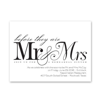 An elegant depiction of days to come, these rehearsal dinner invitations feature the phrase 'before they are Mr. & Mrs. join us for a rehearsal dinner.' Customize design and wording to fit your celebration's colors and style. Envelopes are included with these rehearsal dinner invitations. This product features thermography printing, an affordable printing process that results in raised lettering.