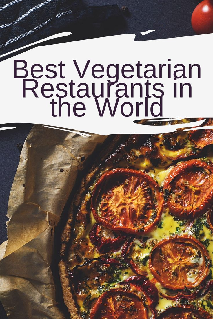 Best Vegetarian Restaurants in the World