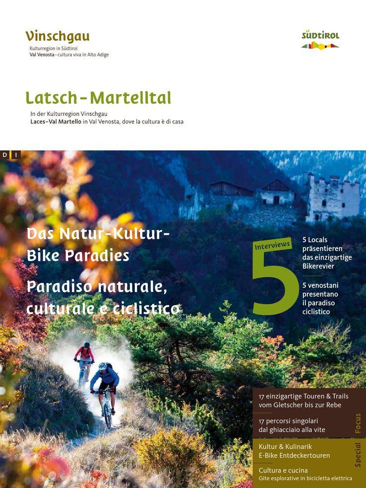 "Das Natur-Kultur-Bike Paradies Latsch-Martelltal in der Kulturregion Vinschgau. - 17 einzigartige Touren & Trails ""vom Gletscher bis zur Rebe"" - Kultur und Kulinarik - E-Bike Entdeckertouren Paradiso naturale, culturale e ciclisto Laces-Val Martello in Val Venosta, dove la cultura è di casa. - 17 percorsi singolari ""dal ghiacciaio alla vite"" - cultura e cucina - gite esplorative in bicicletta elettrica"