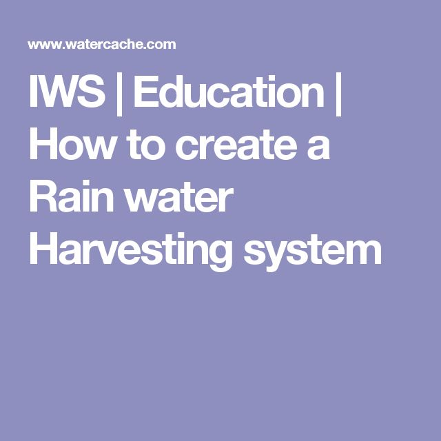 IWS   Education   How to create a Rain water Harvesting system