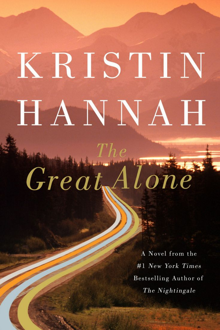 I was personally drawn to Kristin Hannah's new book The Great Alone because it is set in the most beautiful place I have ever seen, Alaska. It is a novel of beauty and fear, love and heartbreak. The beautiful setting is also the source of some of the fear but not the worst of it.