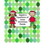 Algebra - Equations of Lines - This puzzle has a Christmas theme. Students can use this puzzle to review what they know about writing equations of lines. Students should be fam...