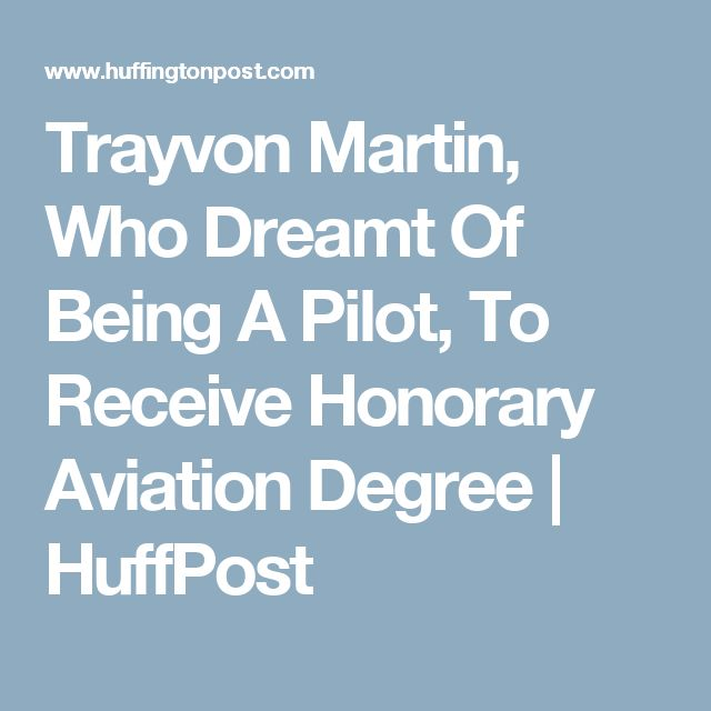 Trayvon Martin, Who Dreamt Of Being A Pilot, To Receive Honorary Aviation Degree | HuffPost