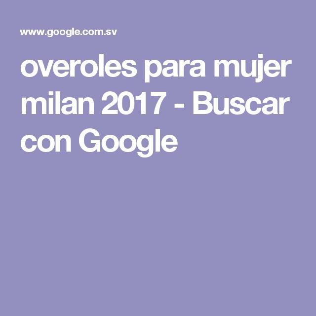 overoles para mujer milan 2017 - Buscar con Google