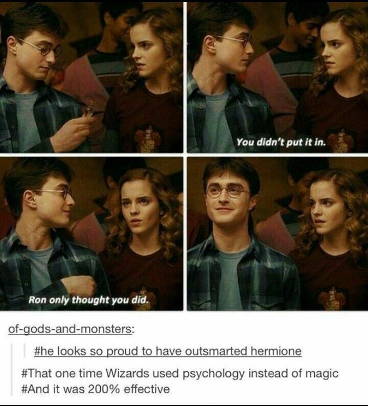 """""""You didn't put it in? Ron only thought you did."""" – Hermione"""