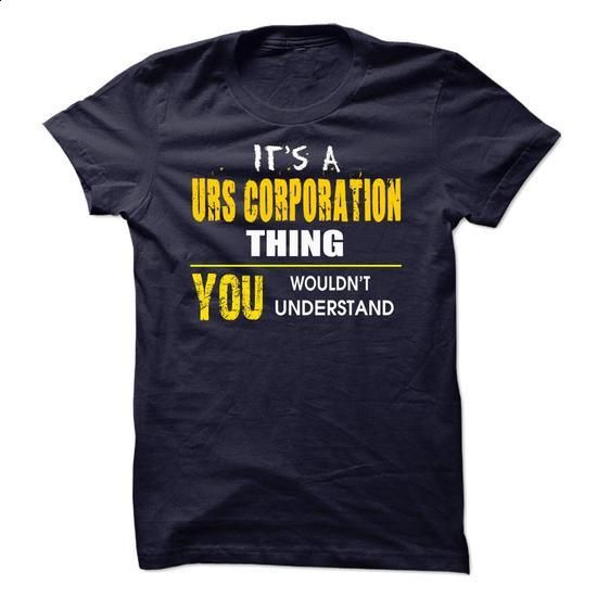 Its A URS Corporation Thing. You Wouldnt Understand ! - #shirt pattern #band shirt. CHECK PRICE => https://www.sunfrog.com/LifeStyle/Its-A-URS-Corporation-Thing-You-Wouldnt-Understand-.html?68278