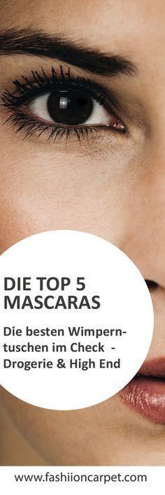 Die Top 5 Mascaras: die besten Wimperntuschen von Drogerie & High End im Test von Nina Schwichtenberg. Mehr auf www.fashiioncarpet.com