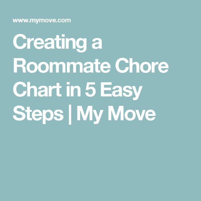 Creating a Roommate Chore Chart in 5 Easy Steps | My Move                                                                                                                                                                                 More