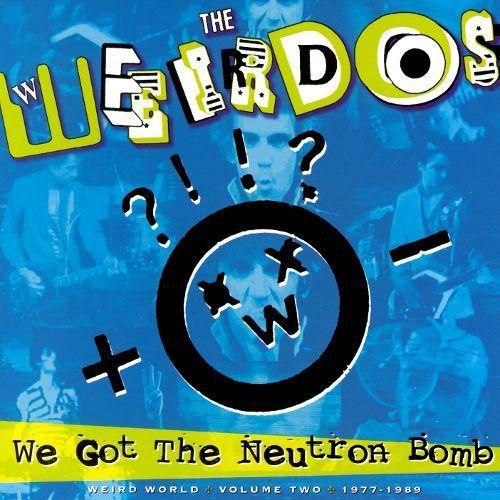 We Got the Neutron Bomb: Weird World, Vol. 2 [LP] - Vinyl