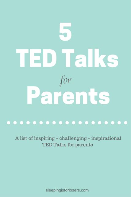 Top 5 Parenting TED Talks | Sleeping is for Losers