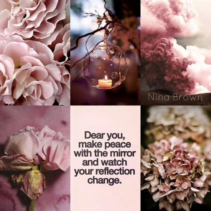 """Pink, """"Dear you, make peace with the mirror and watch your reflection change."""" ~Nina Brown mood/color collage"""