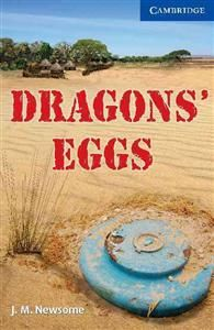 Dragons' Eggs 4 ex Tendai comes to live in an isolated African village. Tendai is a runner, a dreamer and a storyteller. When landmines turn his world upside down, he runs, dreams and tells stories to try to deal with a terrible tragedy. A gripping story of victory over man-made evil, and of a young man who never gives up. Paperback-only version. http://www.englishcenter.dk/Files/Billeder/PDF/pdfcambridge/Cambridge%20Readers/DragonsEggs_AK.pdf