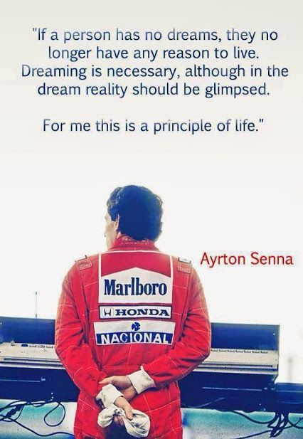 """If a person has no dreams, they no longer have any reasons to live. Dreaming is necessary, although in the dream reality should be glimpsed. For me this is the princiole of life. """"No Fear. No Limits. No Equal."""" Click to own this kickass poster #autoart #Senna"""