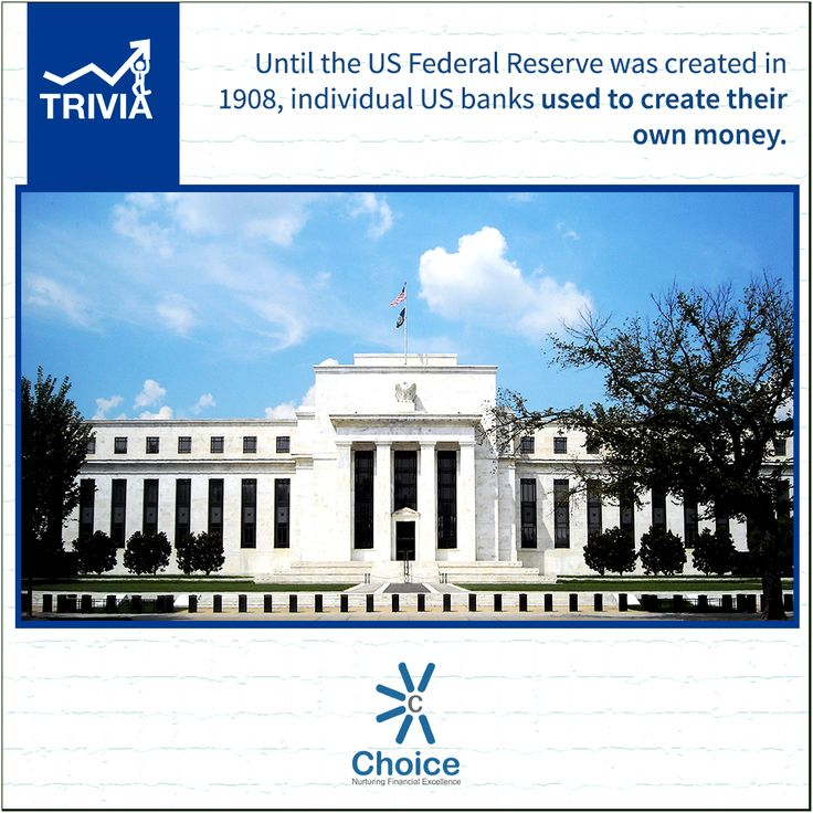 #ChoiceBroking #Trivia : Until the US Federal Reserve was created in 1908, individual US banks used to create their own money.
