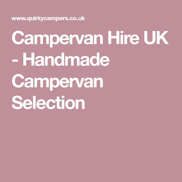 Campervan Hire UK - Handmade Campervan Selection