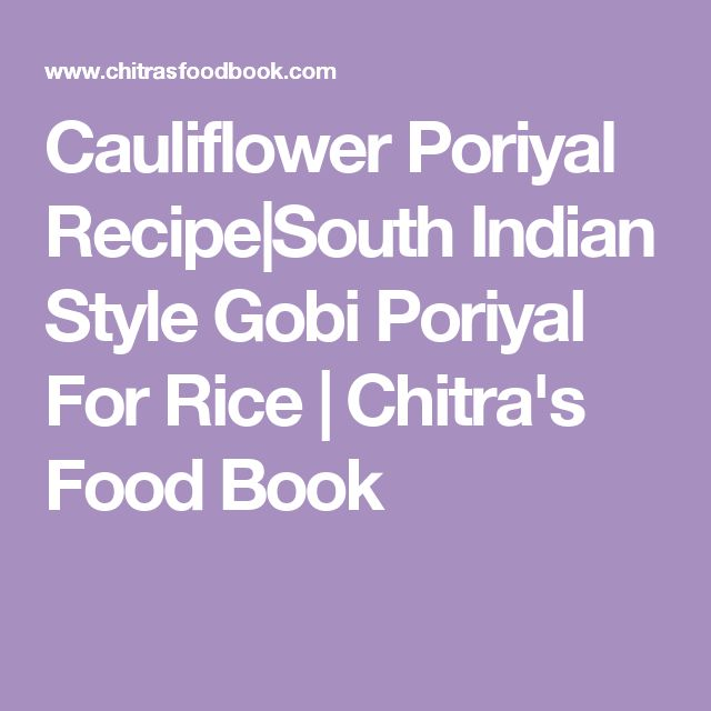 Cauliflower Poriyal Recipe|South Indian Style Gobi Poriyal For Rice | Chitra's Food Book