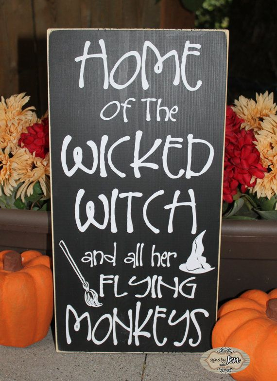 Home of the Wicked Witch and all her Flying Monkeys - Halloween Sign