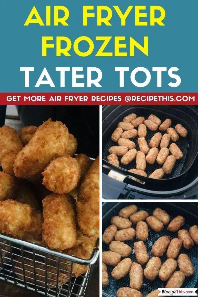 Air Fryer Frozen Tater Tots Recipe Food recipes, Air