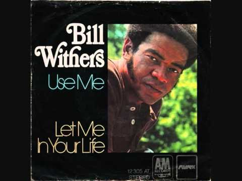 """▶ Awesome Bill Withers hit - """"Use Me"""" - YouTube"""