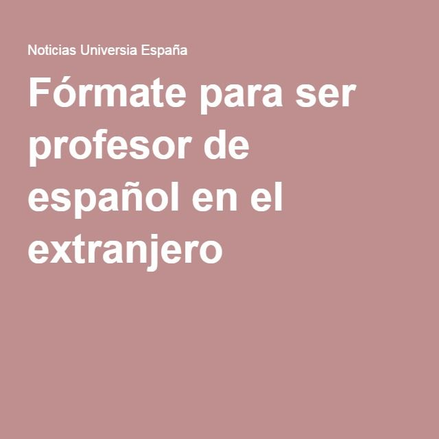 Fórmate para ser profesor de español en el extranjero
