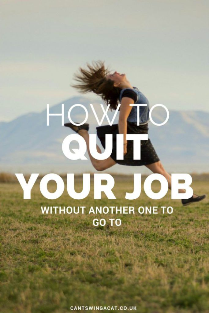 How To Quit Your Job Without Another