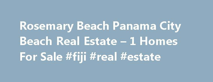 Rosemary Beach Panama City Beach Real Estate – 1 Homes For Sale #fiji #real #estate http://real-estate.remmont.com/rosemary-beach-panama-city-beach-real-estate-1-homes-for-sale-fiji-real-estate/  #rosemary beach real estate # Rosemary Beach Panama City Beach Real Estate Why use Zillow? Zillow helps you find the newest Rosemary Beach real estate listings. By analyzing information on thousands of single family homes for sale in Rosemary Beach, Florida and across the United States, we calculate…