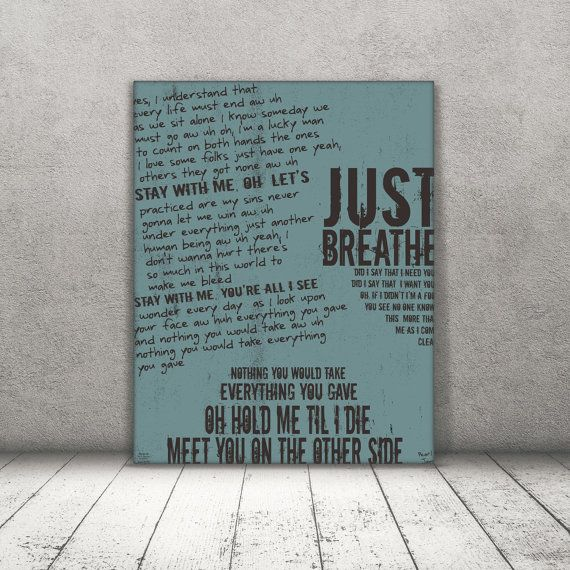 Just Breathe / Pearl Jam/ Lyric / DIGITAL by ataglancegraphics