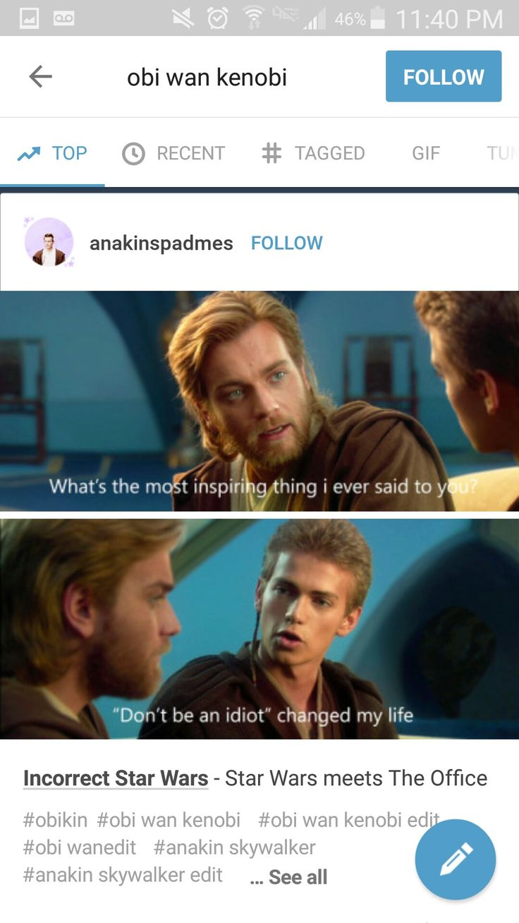 OBI-WAN: What is the most inspiring thing I ever said to you? ANAKIN: 'Don't be an idiot' changed my life.